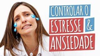 Alimentos para combater o estresse e a ansiedade