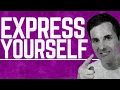 How to Express Yourself |The Key to Self Expression