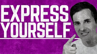 How to Express Youŗself |The Key to Self Expression