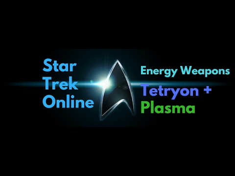 Star Trek Online Energy Weapons   Tetryon + Plasma