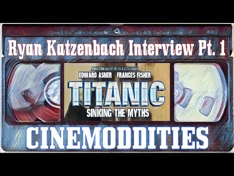 """Interview with Ryan Katzenbach, director of """"Titanic: Sinking the Myths"""" (Part 1)"""