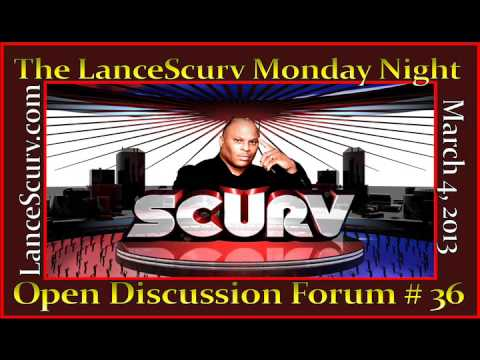 The LanceScurv Monday Night Open Discussion Forum # 36