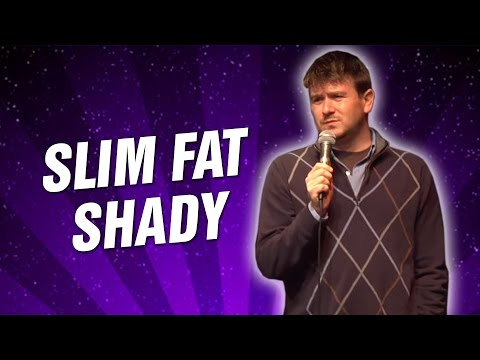 Slim Fat Shady (Stand Up Comedy)