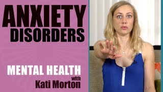 WHAT ARE ANXIETY DISORDERS? - Mental health psychology about stress, fear & treatment by Kati Morton