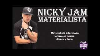Materialista - Nicky Jam  Ft. Silvestre Dangond Vide Oficial Letra