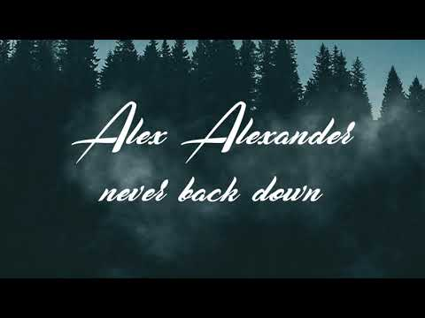 Alex Alexander – Never Back Down [Audio Only]
