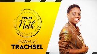 Tchat avec Nath - Jean-Luc Trachsel