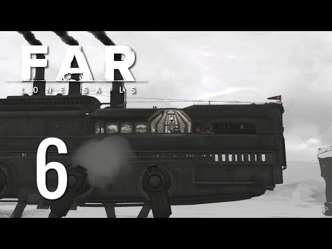 Ep 6 -  The walker (Let's play FAR: Lone Sails gameplay)