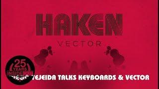 HAKEN - Diego Tejeida Talks Keyboards & Vector