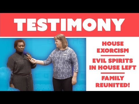 Testimony Evil Spirits In House Left And Family Reunited