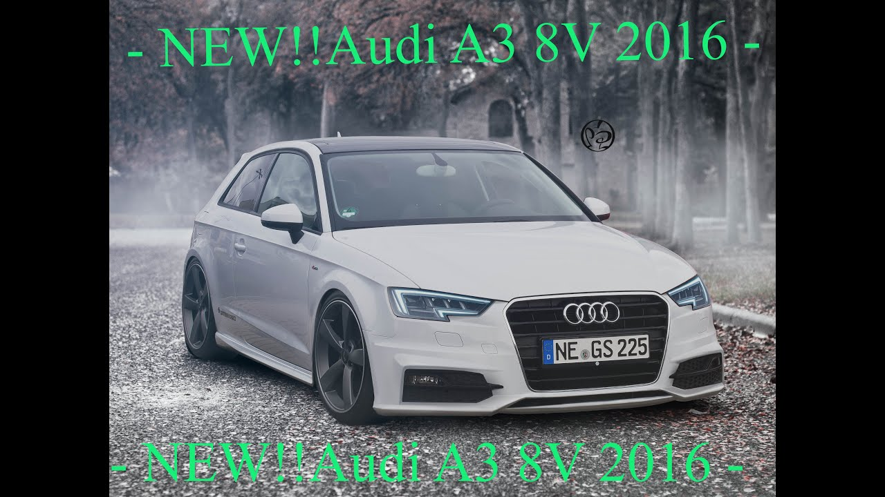 Audi A3 8v Restyling Lower The Suspension And Adapt To
