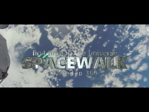 First time in the Universe: Spacewalk filmed in 360