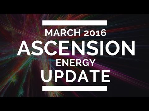 Ascension Energy Updatet: March 2016