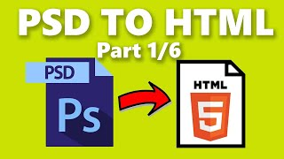 How to Convert Photoshop PSD to HTML code - Part 1/6