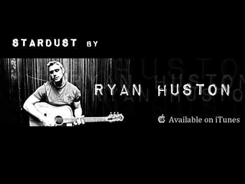Ryan Huston - Stardust
