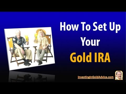 Gold IRA Investing: How To Set Up Your Gold IRA
