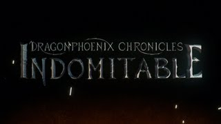 The Dragonphoenix Chronicles: Indomitable - Official Trailer (2013) [HD]