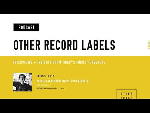 Other Record Labels Podcast - #012 - Sports Day Records (Alex Napping, Why Bonnie, Harley Alexander)