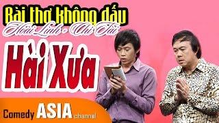 Hài Hoài Linh 2017 cùng Chí Tài - BÀI THƠ KHÔNG DẤU! (Tuyển tập hài xưa)