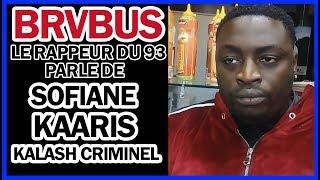 Brvbus le rappeur du 93 parle de Sofiane, Kaaris et Kalash Criminel