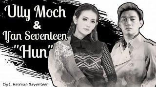 Download lagu Ully Moch - Hun (feat. Ifan Seventeen) (Rilis Lagu Terbaru) #newrelease