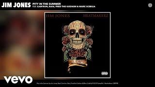 Jim Jones Pity in the Summer Audio ft Cam 39 ron Rain Fred the Godson Marc Scibilia