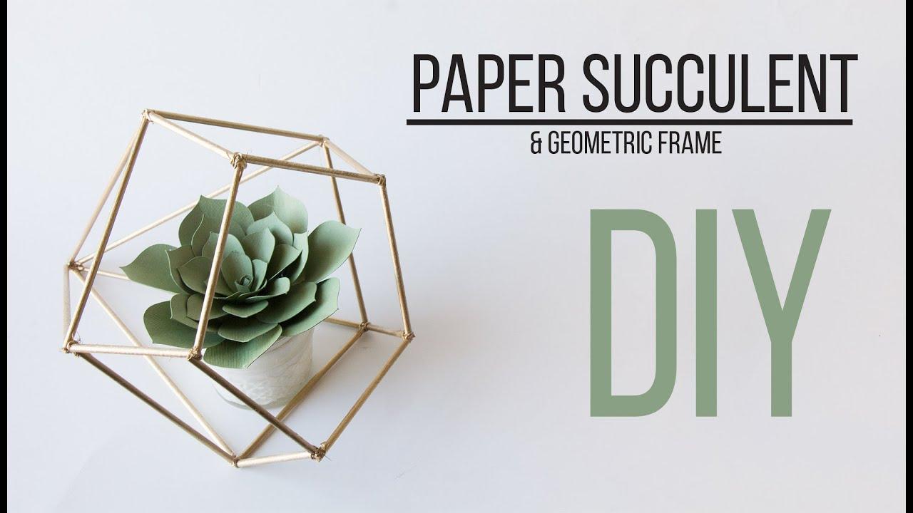 DIY Paper Succulent & Geometric Frame / Suculenta de Papel - YouTube