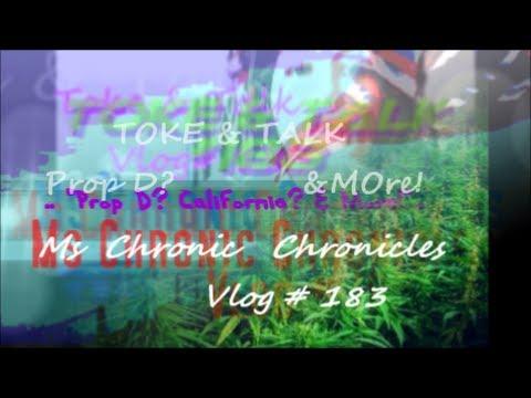 "Potpocalypse Now... CA Prop ""D"" & More! Toke & Talk Vlog#183"