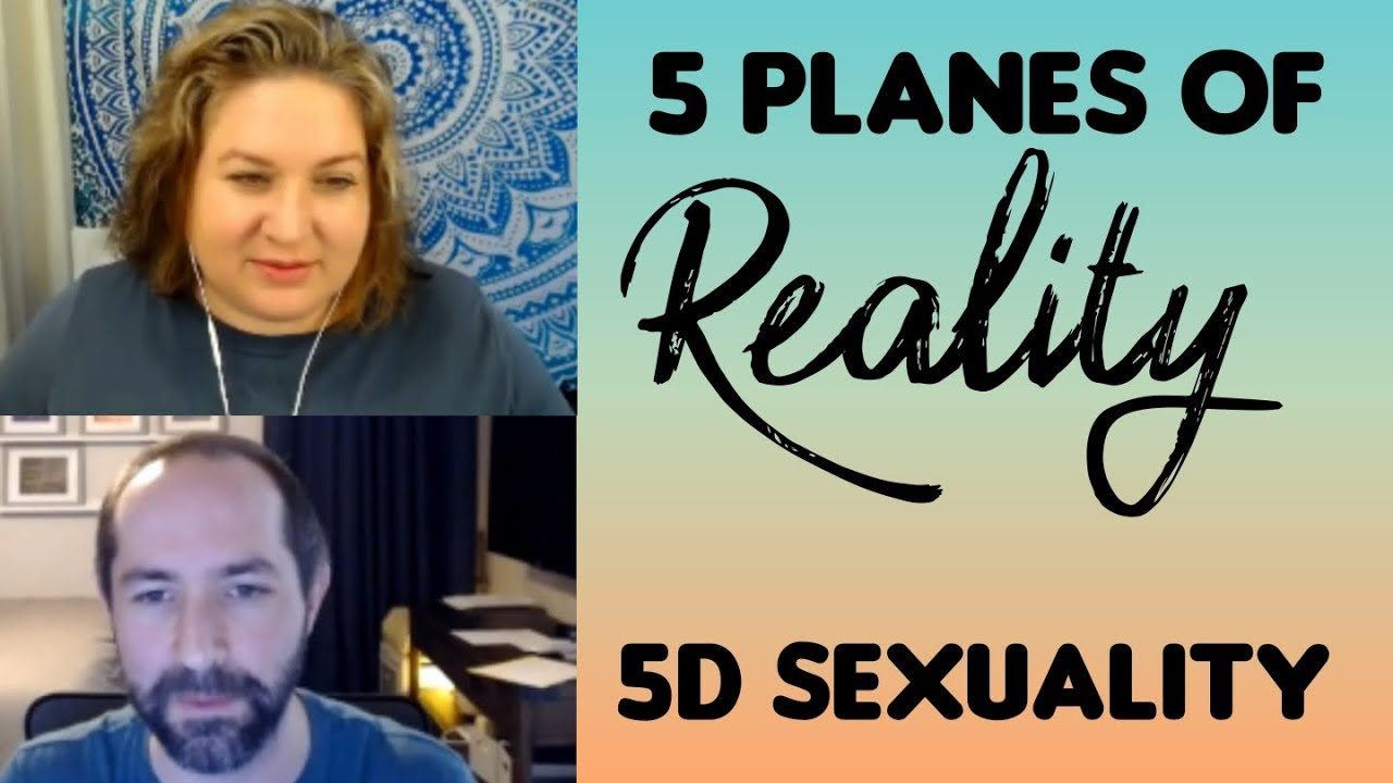 Five planes of reality and 5D sexuality (a sneak peak)