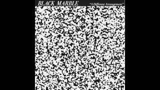 Black Marble - A Great Design - not the video