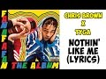 (Lyrics)Chris Brown,Tyga - Nothin' Like Me ft. Ty Dolla Sign (Lyrics On Screen)