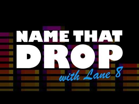 Lane 8 - Name That Drop