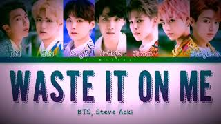 Waste It On Me - Steve Aok &amp BTS &#39Lyrics&#39