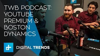 Trends with Benefits podcast: YouTube Premium, Boston Dynamics' in your home, A Case of Bass