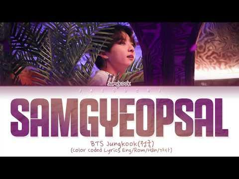 BTS JUNGKOOK (정국) – SAMGYEOPSAL (Color Coded Lyrics Eng/Rom/Han/가사)
