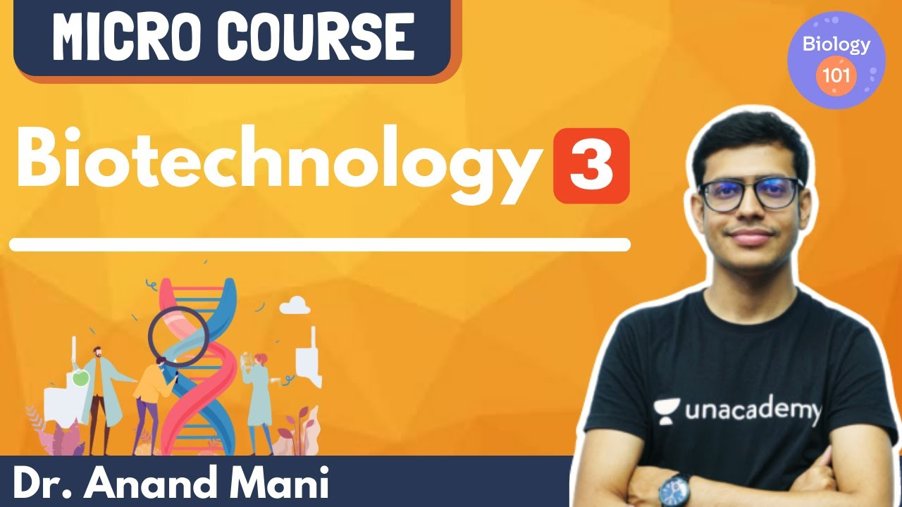Micro Course on Biotechnology | Lecture 3 | Biology 101 | NEET UG | Dr. Anand Mani