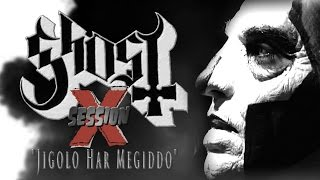 Ghost 100.3 The X Session (Jigolo Har Megiddo)