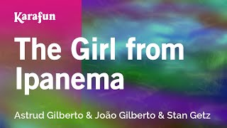 Karaoke The Girl From Ipanema - Astrud Gilberto *