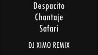 Despacito/Chantaje/Safari (DJ XIMO Remix) (Read the description/Leer la descripción)