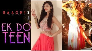 Baaghi 2: Ek Do Teen Song | Jacqueline Fernandez | Amazing Dance by Mishka Tarkar