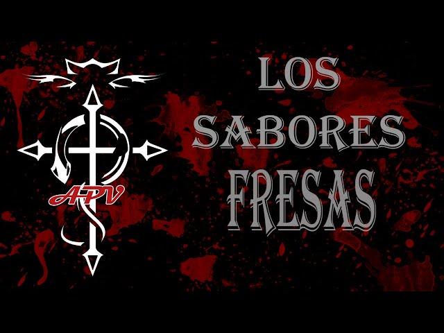 APV 195 LOS SABORES 3 - FRESAS. Con Sonia, Tato y Luis Macias