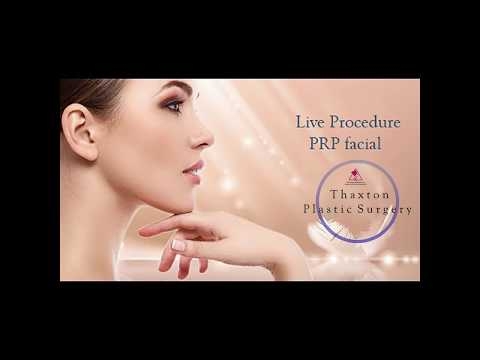 Thaxton Plastic Surgery   Live Facial PRP Microneedling with PRP facial in Charleston WV