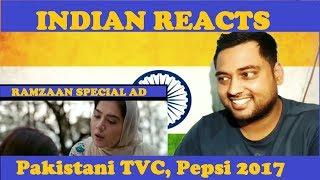 Indian reacts to pepsi pakistan ad | liter of light 2017 | ramzan special | hindi/urdu