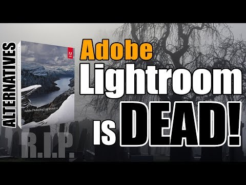 Adobe Lightroom Is DEAD! Final Version 6.14 - Lightroom Alternatives