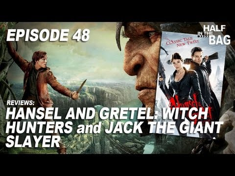 Half in the Bag Episode 48: Hansel and Gretel: Witch Hunters and Jack the Giant Slayer