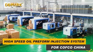 COFCO Group Oil Preform Injection Factory Using Demark Injection System