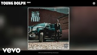 Young Dolph - SMH (Audio)