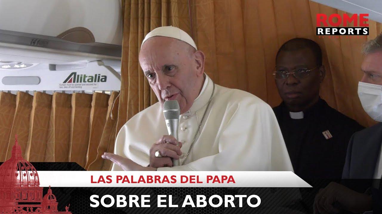 Lo que el Papa ha dicho sobre el aborto