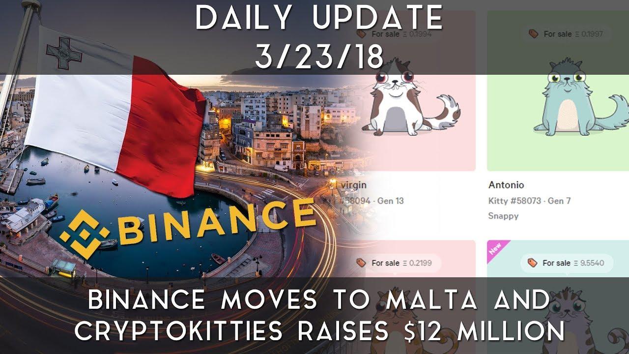 daily-update-3-23-2018-binance-moves-to-malta-cryptokitties-raises-12m