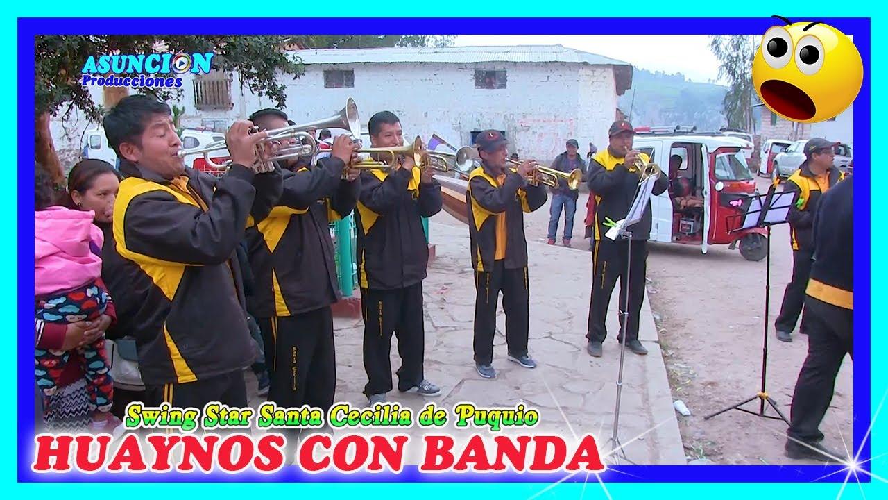 💕👌🎼 HUAYNOS CON LA BANDA SWING STAR SANTA CECILIA DE PUQUIO 🌺🎶🎷